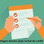 etapes pour dossier rachat de crédit
