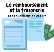 Accord de regroupement de crédit: tout savoir sur le remboursement et la trésorerie