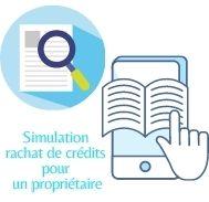 Simulation de rachat de crédits pour un propriétaire