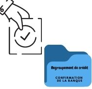 Accord de regroupement de crédit : à quel moment reçoit-on la confirmation de la banque?