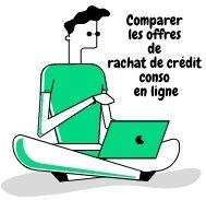 Comment faire pour comparer les offres de rachat de crédit conso en ligne ?