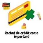 Comment obtenir un rachat de crédit conso important  ?