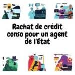 Comment obtenir un rachat de crédit conso quand on est agent de l'Etat ?