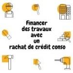 Comment peut-on financer des travaux avec un rachat de crédit conso ?
