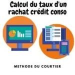 Comment un courtier  fait-il le calcul du taux d'un rachat de crédit conso ?