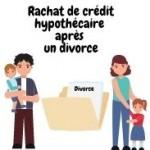 Comment peut-on trouver le meilleur taux pour un rachat de crédit hypothécaire après son divorce ?