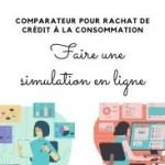 Comparateur de rachat de crédit à la consommation – simulation en ligne