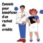 Conseils pour bénéficier d'un rachat de crédits