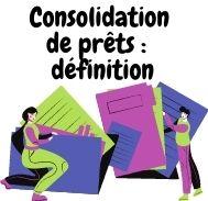 Consolidation de prêts: définition
