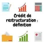 Crédit de restructuration: définition