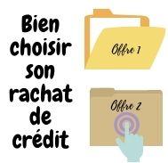 Bien choisir son rachat de crédit