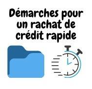 Démarches pour un rachat de crédit rapide