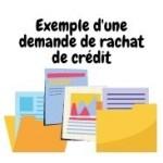 Exemple d'une demande de rachat de crédit