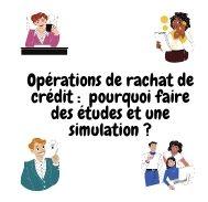 Opération de rachat de crédit: faire une étude du dossier et une simulation